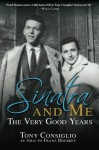 Sinatra and Me: The Very Good Years - Franz Douskey, Tony Consiglio