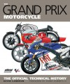 The Grand Prix Motorcycle: The Official Technical History - Kevin Cameron, Kenny Roberts Sr.