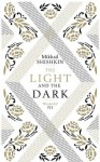 The Light and the Dark - Mikhail Shishkin, Andrew Bromfield