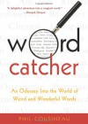 Wordcatcher: An Odyssey into the World of Weird and Wonderful Words - Phil Cousineau