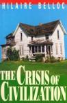 The Crisis Of Civilization - Hilaire Belloc