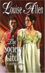 The Society Catch (Harlequin Historical, #809) - Louise Allen