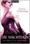Die Wächterin (Der Weg in die Dunkelheit, #2) - Erica O'Rourke, Maike Claußnitzer
