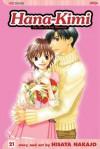 Hana-Kimi, Vol. 21: Chasing Dreams - Hisaya Nakajo