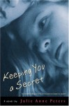 Keeping You a Secret - Julie Anne Peters