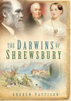 The Darwins of Shrewsbury - Andrew Pattison