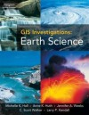 GIS Investigations: Earth Science 3.0 Version (Book Only) - Michelle K. Hall-Wallace, Anne Huth, Jennifer A. Weeks