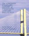 The Longman Standard History of 20th Century Philosophy - Daniel Kolak, Garrett Thomson