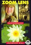 Zoom Lens Photography - Raymond Bial