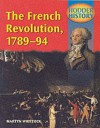 The French Revolution, 1789-1794: Mainstream Edition (Hodder History) - Martyn J. Whittock