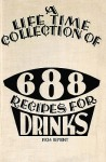 A Life Time Collection of 688 Recipes for Drinks 1934 Reprint - Ross Bolton
