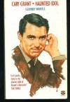 Cary Grant: Haunted Idol - Geoffrey Wansell