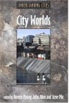 City Worlds: Understanding Cities - Doreen Massey, John Allen, Steve Pile