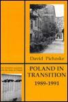 Poland in Transition: 1989-1991 - David Pichaske