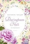 Daringham Hall - Die Rückkehr: Roman - Kathryn Taylor