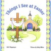 Things I See at Easter - Julie Stiegemeyer