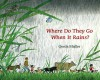 Where Do They Go When It Rains? - Gerda Muller