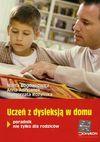 Uczeń z dysleksją w domu - Marta Bogdanowicz, Adryjanek Anna, Rożyńska Małgorzata