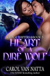 Heart of a Dire Wolf - Carol Van Natta Van Natta
