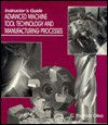 Advanced Machine Tool Technology And Manufacturing Processes - C. Thomas Olivo