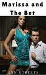 Marissa and The Bet - Mf Seduction Romance Erotica - Ann Roberts