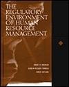 The Regulatory Environment of Human Resource Management - Robert K. Robinson, Geralyn McClure Franklin