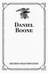 Daniel Boone - Reuben Gold Thwaites