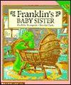 Franklin's Baby Sister - Paulette Bourgeois, Brenda Clark