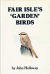 Fair Isle's Garden Birds - John Holloway