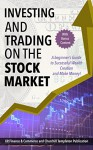 Stocks: Investing: and: Trading: on the: Stock Market: A Beginner's Guide To Successful Wealth Creation and Make Money! (Stock Market, Investing, Trading, Stocks) - XR Finance and Commerce, Wall Street