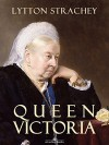 Queen Victoria (Arcadia Ebooks) - Lytton Strachey