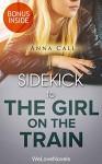The Girl on the Train: A Novel by Paula Hawkins -- Sidekick - Anna Call, WeLoveNovels