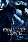 Behind Blue Eyes - T.L. Schaefer