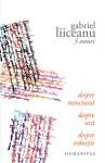 3 eseuri: Despre minciună. Despre ură. Despre seducţie - Gabriel Liiceanu
