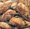 Williams-Sonoma New Flavors for Chicken: Classic Recipes Redefined - Rick Rodgers