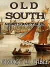"""Old South"" Novels And Tales: Boxed Set - George W. Cable"