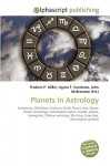 Planets in Astrology - Frederic P. Miller, Agnes F. Vandome, John McBrewster