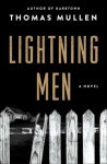 Lightning Men: A Novel - Thomas Mullen
