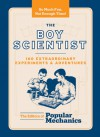 The Boy Scientist: 160 Extraordinary Experiments & Adventures - C.J. Petersen, Popular Mechanics Magazine