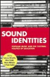 Sound Identities: Popular Music and the Cultural Politics of Education - Cameron McCarthy