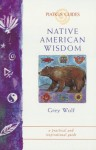 Native American Wisdom (Piatkus Guides) - Grey Wolf
