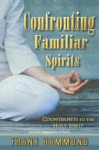 Confronting Familiar Spirits: Counterfeits to the Holy Spirit - Frank Hammond