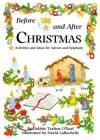 Before and After Christmas: Activities for Advent and Ephiphany - Debbie Trafton O'Neal, David LaRochelle