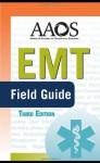 EMT Field Guide (AAOS) - American Academy of Orthopaedic Surgeons (AAOS), Dan Mack