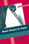 Black Routes to Islam - Manning Marable, Hishaam D. Aidi