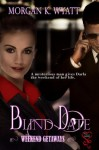 Blind Date - Morgan K. Wyatt