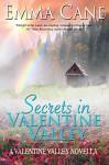 Secrets In Valentine Valley: A Valentine Valley Novella - Emma Cane