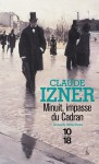 Minuit, impasse du cadran - Claude Izner