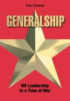 Generalship: HR Leadership in a Time of War - Peter Weddle