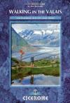 Walking in the Valais: 120 Walks and Treks (Cicerone Guides) - Kev Reynolds